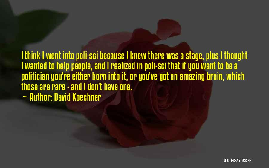 I Want It To Be You Quotes By David Koechner