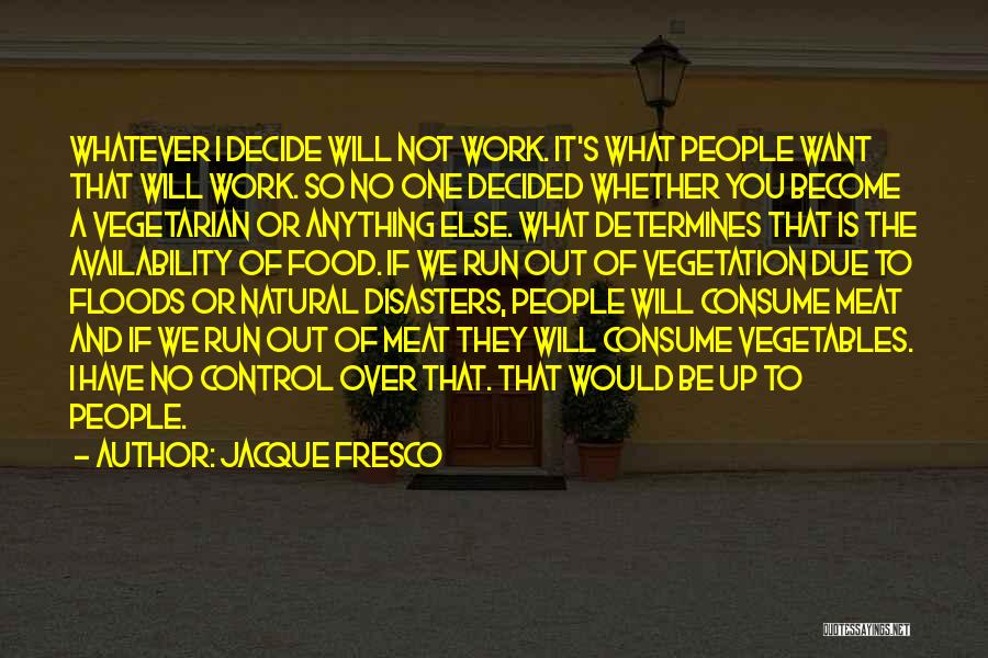 I Want It To Be You Quotes By Jacque Fresco