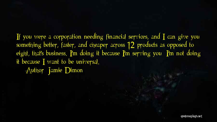 I Want It To Be You Quotes By Jamie Dimon