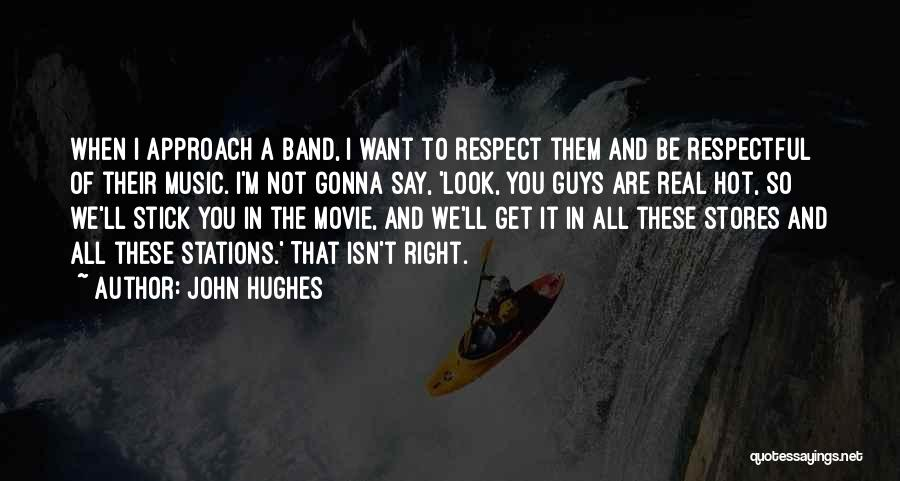 I Want It To Be You Quotes By John Hughes