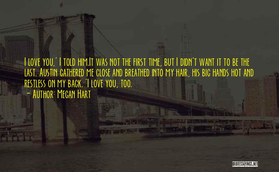 I Want It To Be You Quotes By Megan Hart