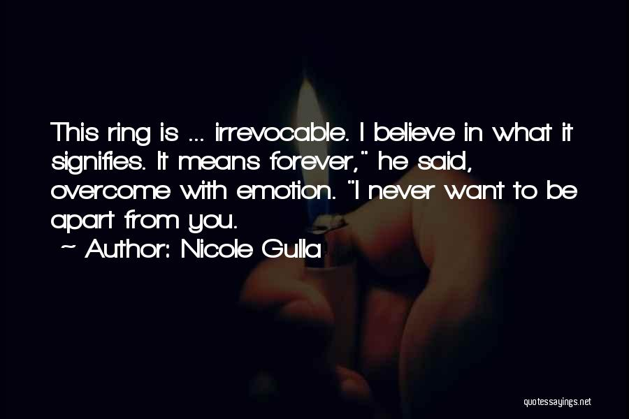 I Want It To Be You Quotes By Nicole Gulla
