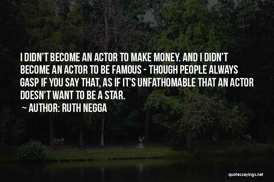 I Want It To Be You Quotes By Ruth Negga