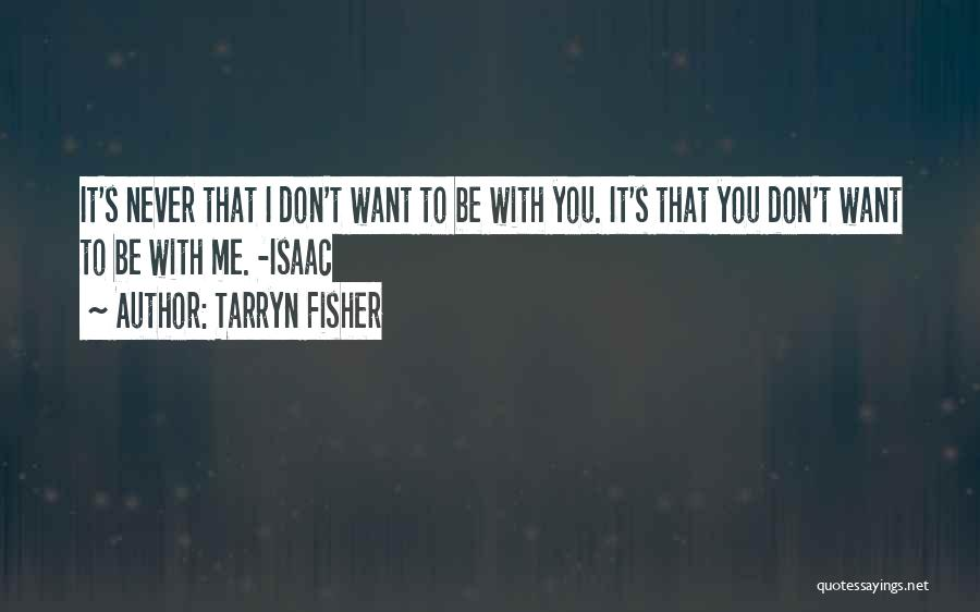I Want It To Be You Quotes By Tarryn Fisher