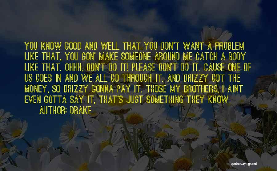 I Want Someone Like You Quotes By Drake
