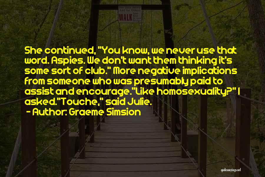 I Want Someone Like You Quotes By Graeme Simsion
