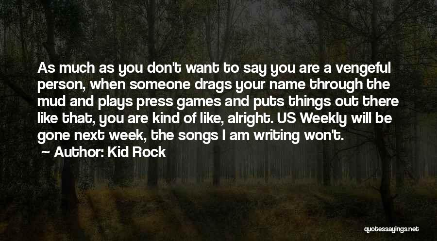 I Want Someone Like You Quotes By Kid Rock