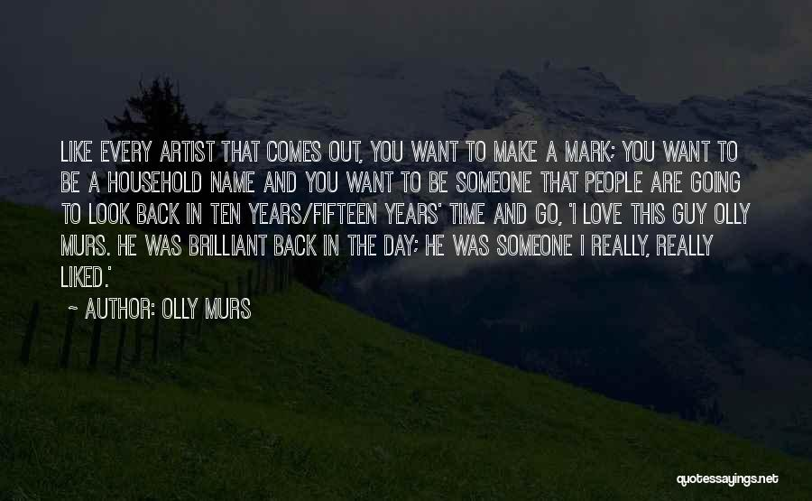 I Want Someone Like You Quotes By Olly Murs