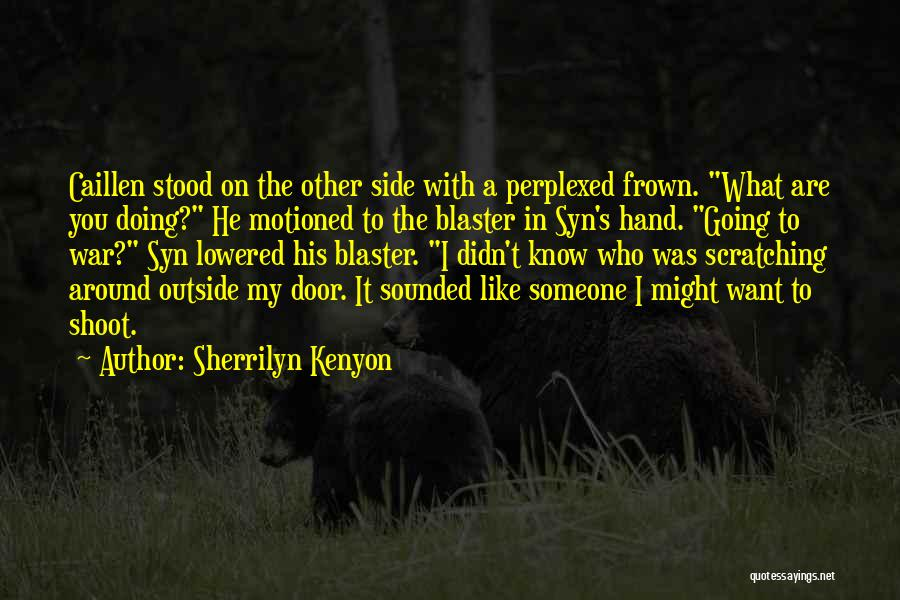 I Want Someone Like You Quotes By Sherrilyn Kenyon