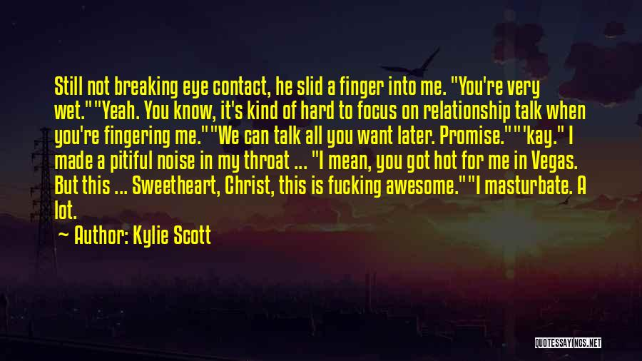 I Want This Relationship Quotes By Kylie Scott