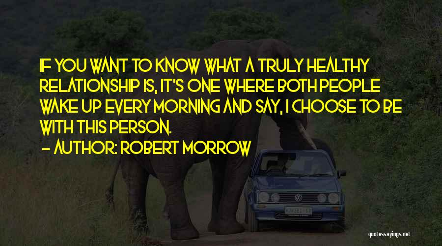 I Want This Relationship Quotes By Robert Morrow