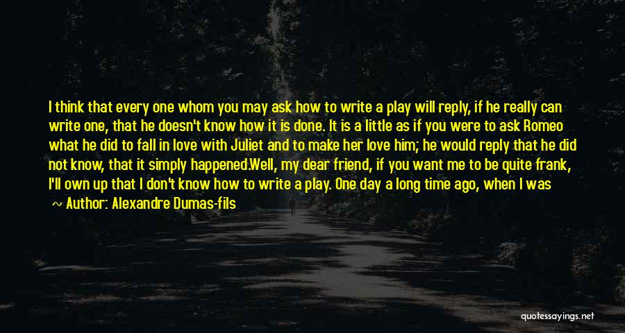 I Want To Ask You Out Quotes By Alexandre Dumas-fils