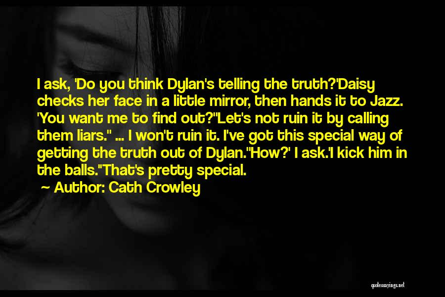 I Want To Ask You Out Quotes By Cath Crowley