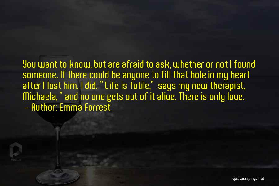 I Want To Ask You Out Quotes By Emma Forrest
