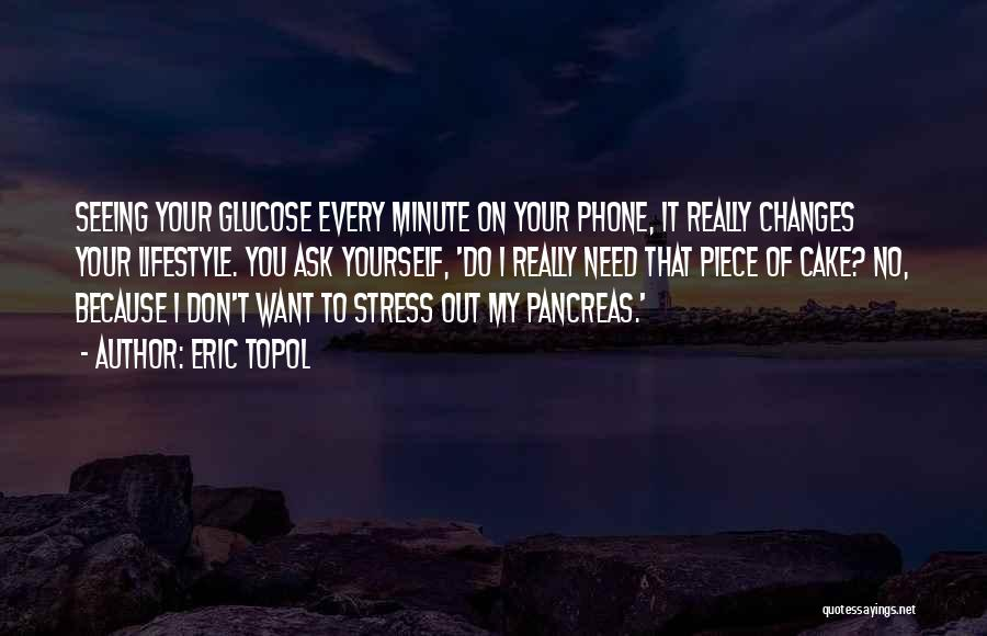 I Want To Ask You Out Quotes By Eric Topol