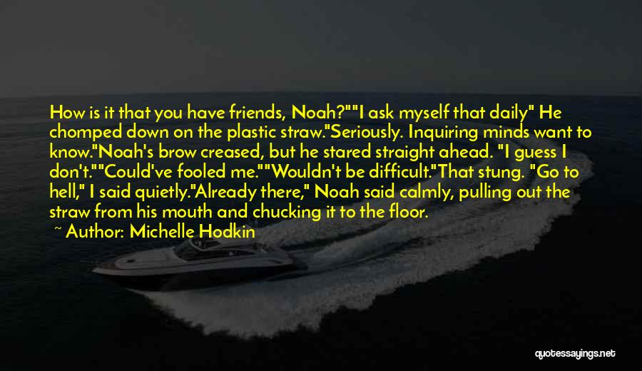 I Want To Ask You Out Quotes By Michelle Hodkin