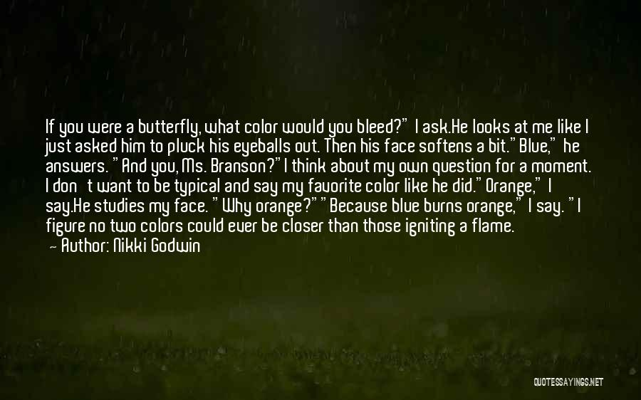 I Want To Ask You Out Quotes By Nikki Godwin
