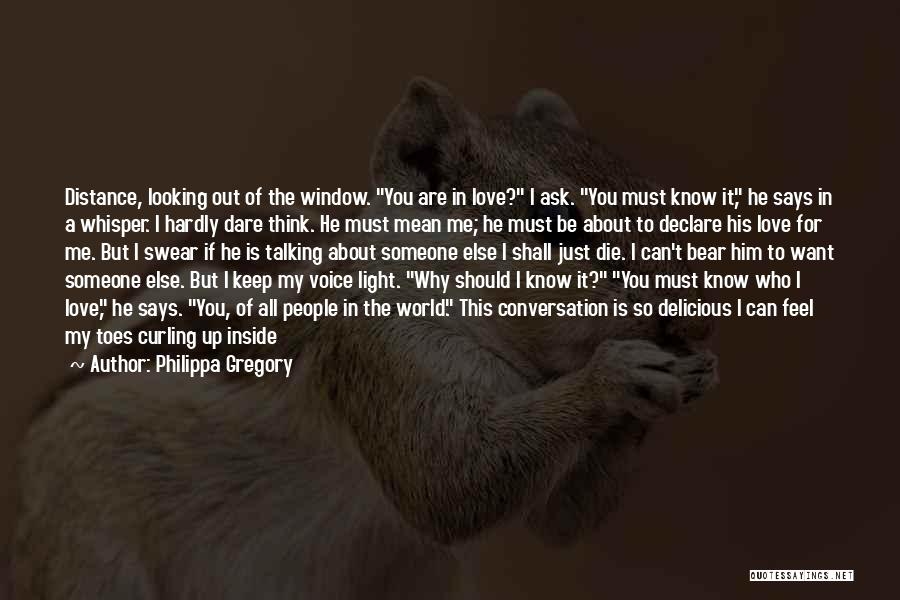 I Want To Ask You Out Quotes By Philippa Gregory