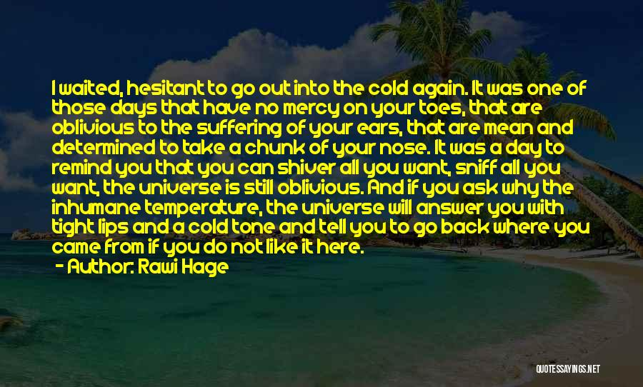 I Want To Ask You Out Quotes By Rawi Hage