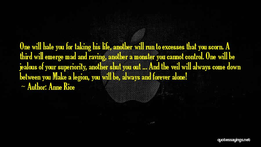 I Want To Be Alone Forever Quotes By Anne Rice