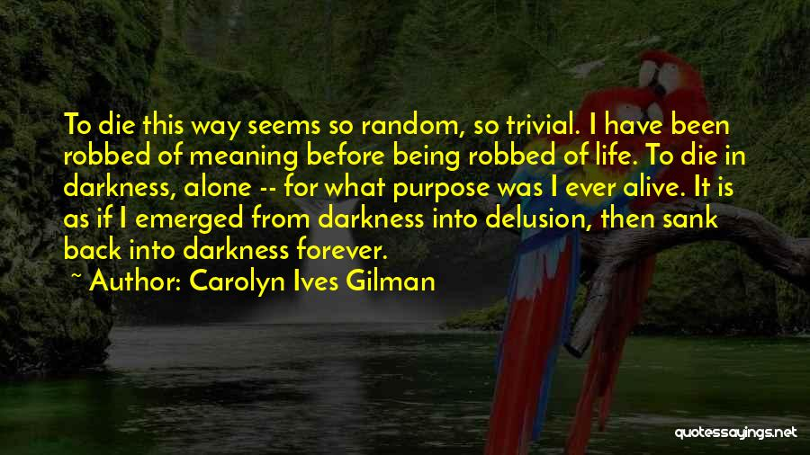 I Want To Be Alone Forever Quotes By Carolyn Ives Gilman