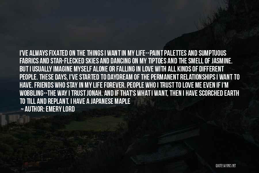 I Want To Be Alone Forever Quotes By Emery Lord