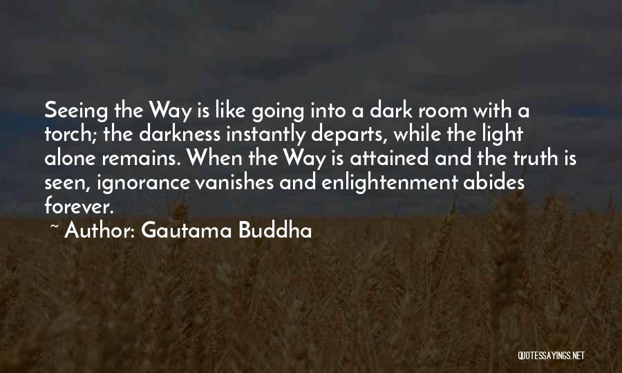 I Want To Be Alone Forever Quotes By Gautama Buddha