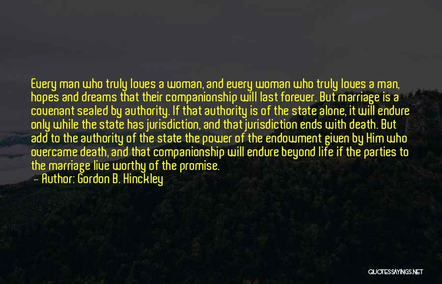 I Want To Be Alone Forever Quotes By Gordon B. Hinckley