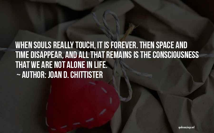 I Want To Be Alone Forever Quotes By Joan D. Chittister
