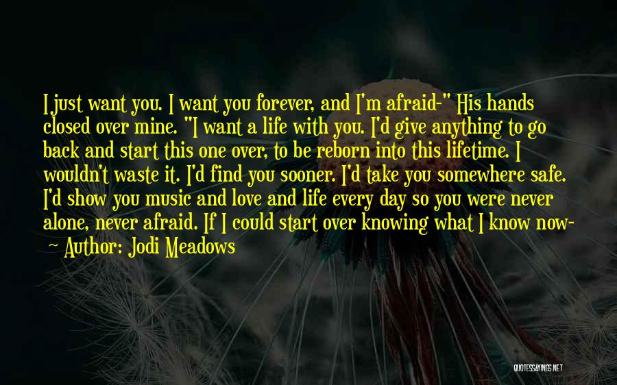 I Want To Be Alone Forever Quotes By Jodi Meadows
