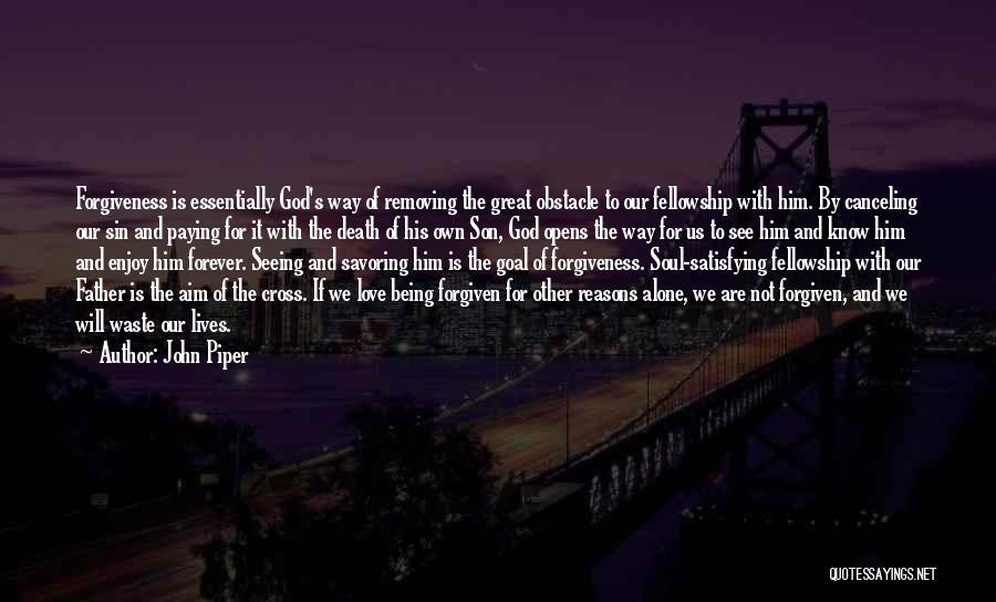I Want To Be Alone Forever Quotes By John Piper