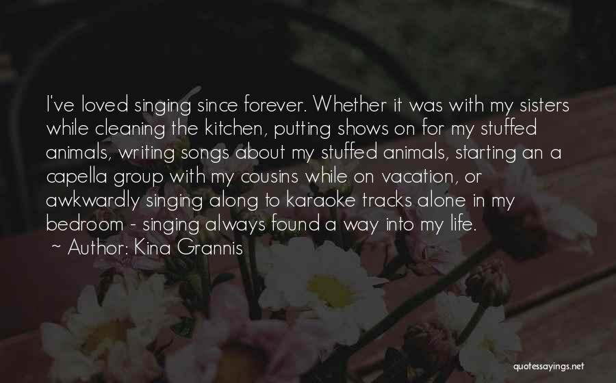 I Want To Be Alone Forever Quotes By Kina Grannis