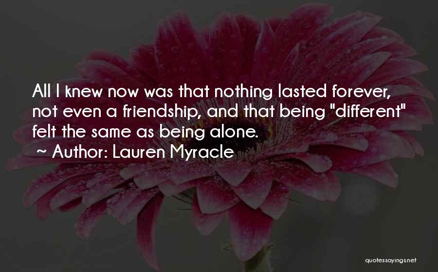 I Want To Be Alone Forever Quotes By Lauren Myracle