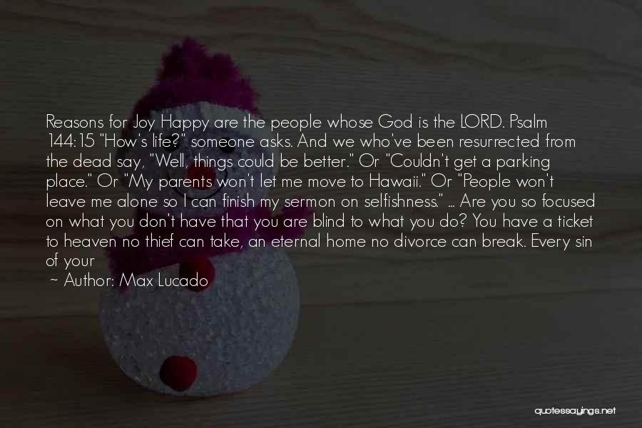 I Want To Be Alone Forever Quotes By Max Lucado