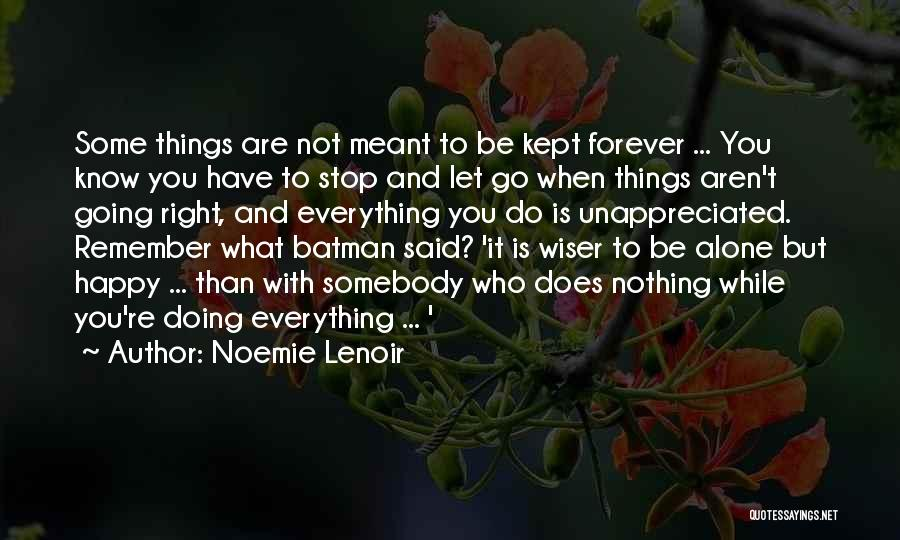 I Want To Be Alone Forever Quotes By Noemie Lenoir