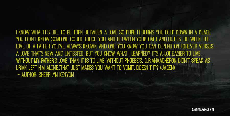 I Want To Be Alone Forever Quotes By Sherrilyn Kenyon