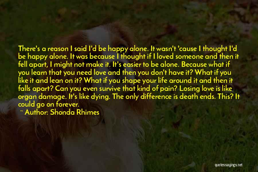 I Want To Be Alone Forever Quotes By Shonda Rhimes