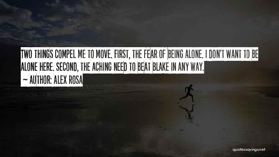 I Want To Be Alone Quotes By Alex Rosa