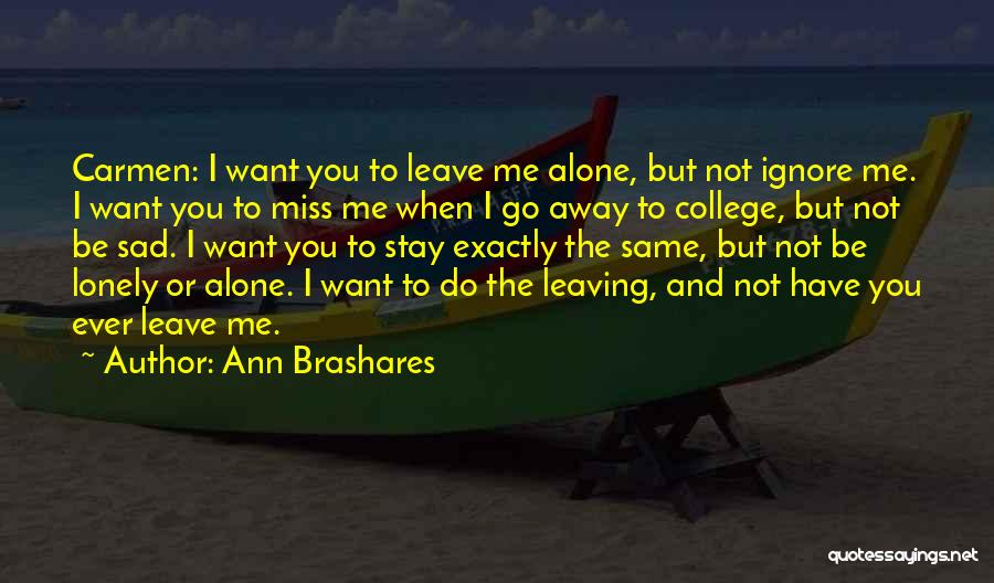 I Want To Be Alone Quotes By Ann Brashares