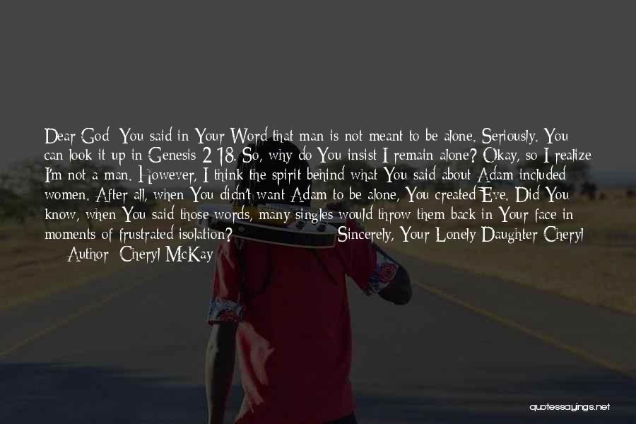 I Want To Be Alone Quotes By Cheryl McKay