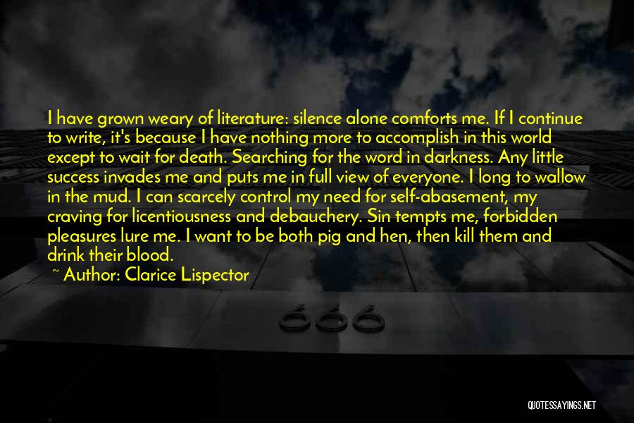I Want To Be Alone Quotes By Clarice Lispector