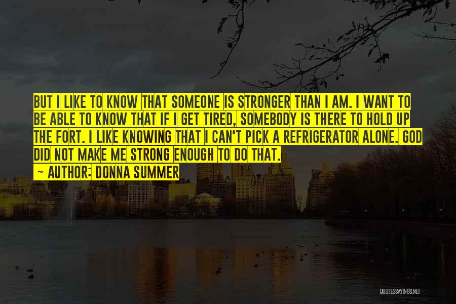 I Want To Be Alone Quotes By Donna Summer