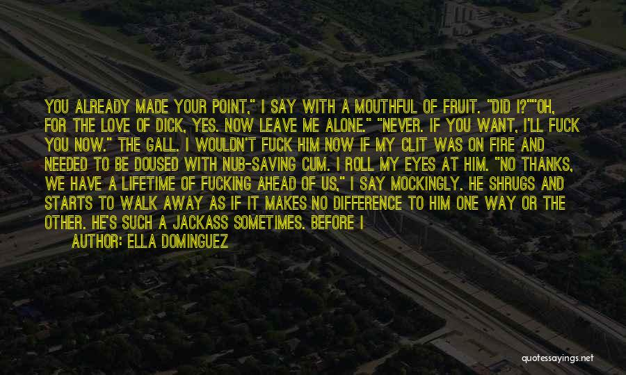 I Want To Be Alone Quotes By Ella Dominguez