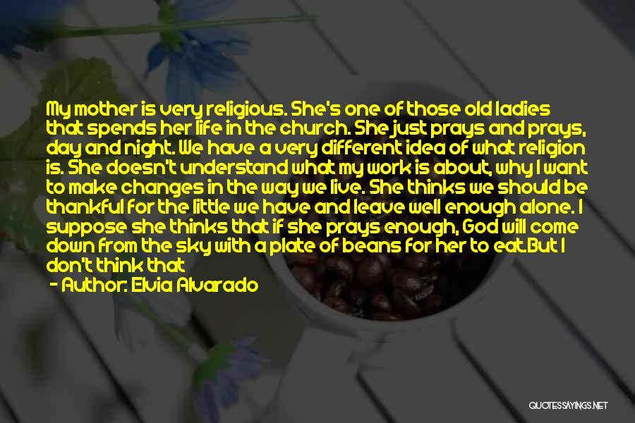 I Want To Be Alone Quotes By Elvia Alvarado