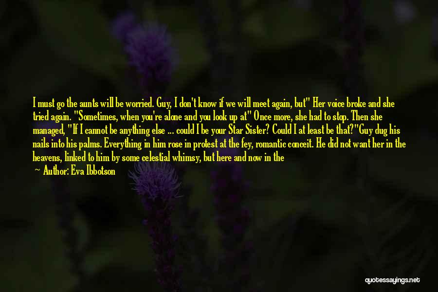 I Want To Be Alone Quotes By Eva Ibbotson