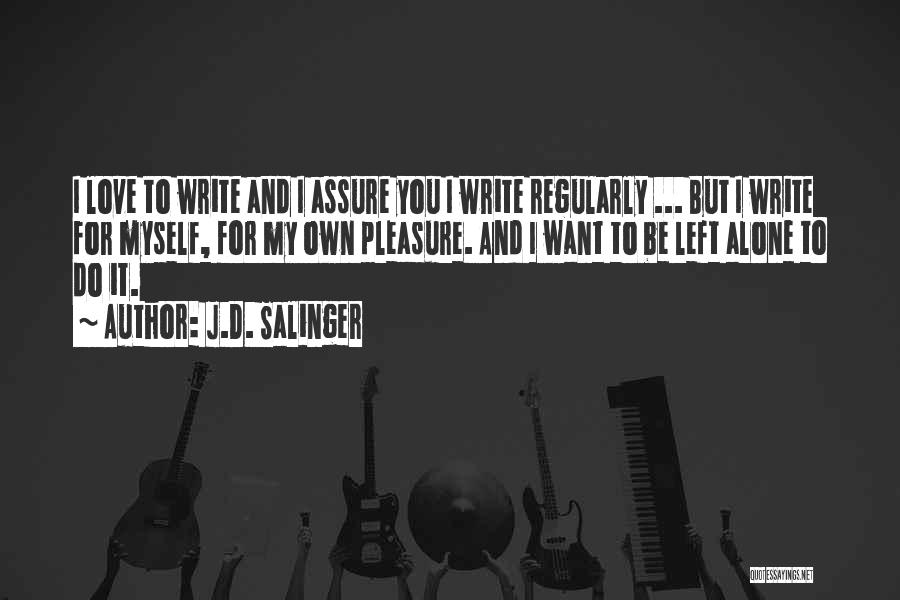 I Want To Be Alone Quotes By J.D. Salinger