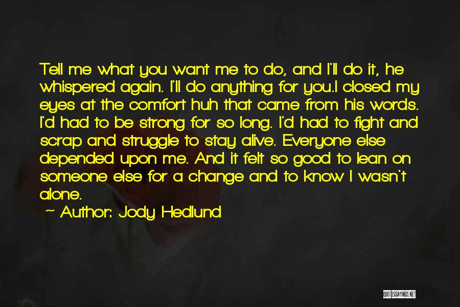 I Want To Be Alone Quotes By Jody Hedlund