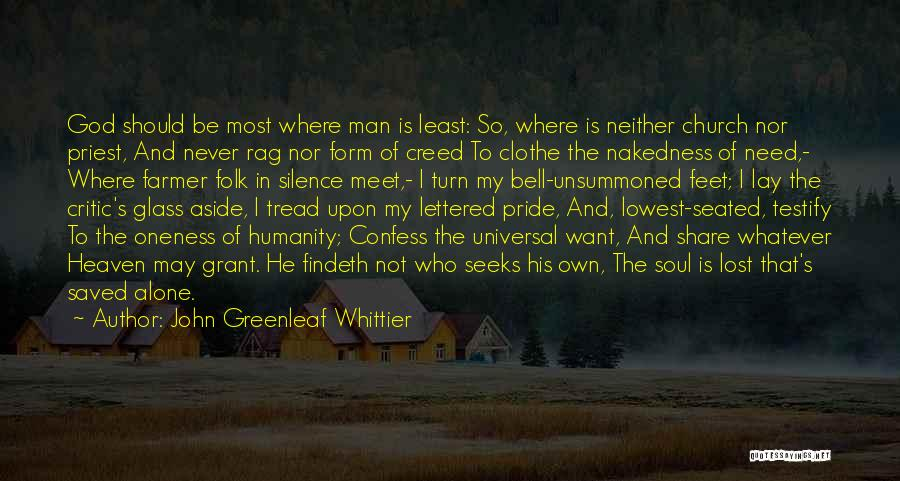I Want To Be Alone Quotes By John Greenleaf Whittier