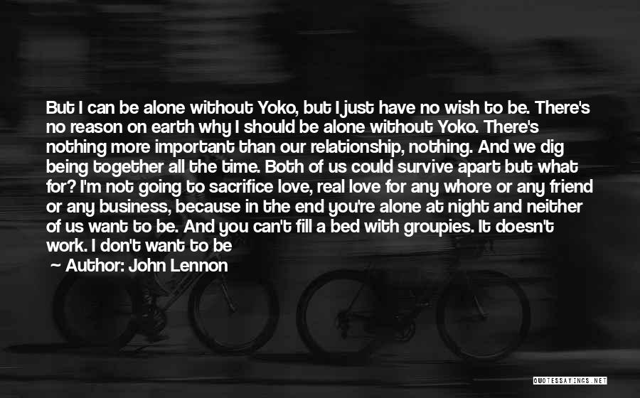 I Want To Be Alone Quotes By John Lennon
