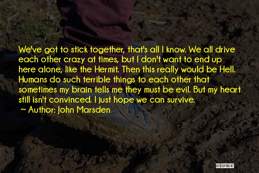 I Want To Be Alone Quotes By John Marsden